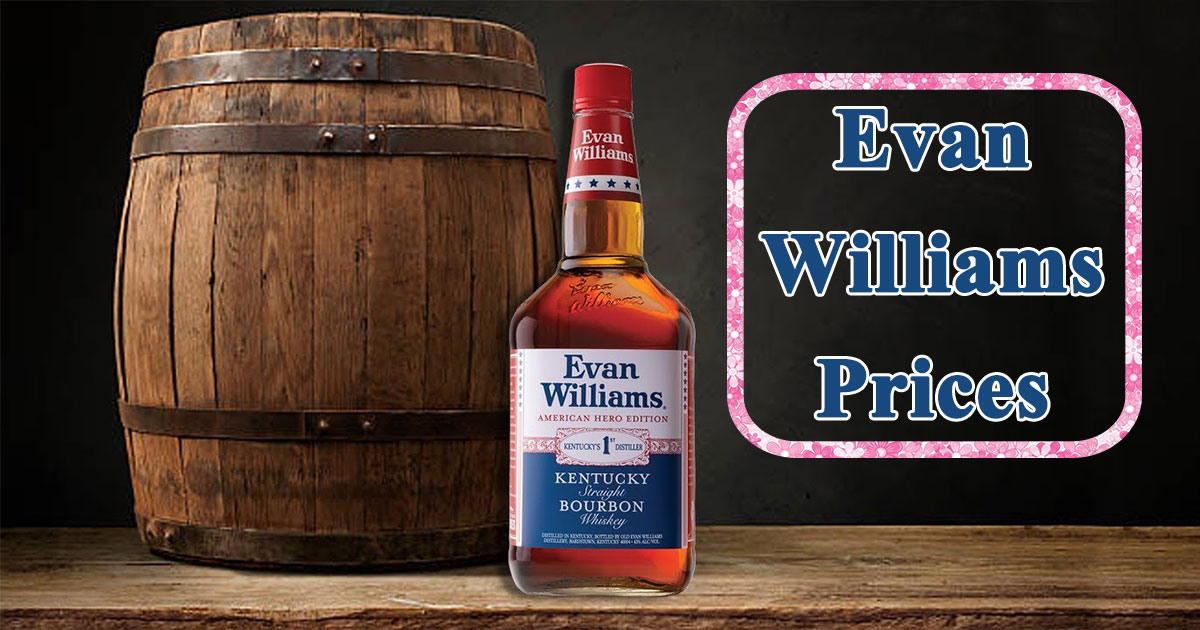 Evan Williams Prices Image